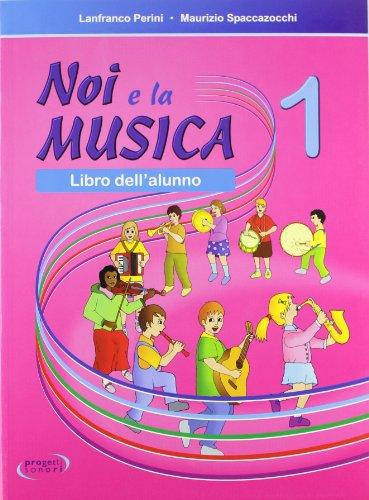Noi e la musica. Libro dell'alunno: 1
