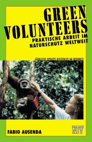 Green Volunteers: Praktische Arbeit im Naturschutz Weltweit