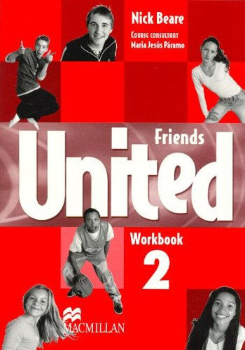 Friends United 2 - Workbook/Self-Study Worksheets por Nick Beare