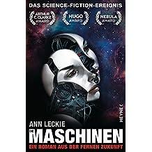 Die Maschinen: Roman (Die Maschinen - Universum 1) (German Edition)