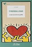 Cyberbullismo. Le storie vere di chi lo ha sconfitto. Per la Scuola media. Con espansione online