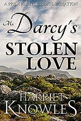 Mr. Darcy's Stolen Love: A Pride and Prejudice Regency Variation (A Pemberley Romance Book 8)