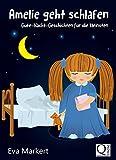 Amelie geht schlafen: Gute-Nacht-Geschichten für die Kleinsten (Vorlesegeschichten mit Amelie und Amos 1)