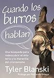 Cuando los burros hablan: Una búsqueda para redescubrir el misterio y la maravilla del cristianismo