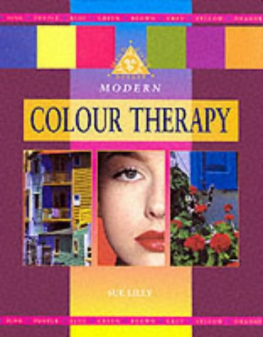 Modern Colour Therapy (Mind, body, spirit)