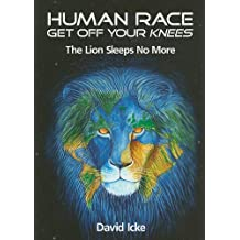 Human Race Get Off Your Knees: The Lion Sleeps No More by David Icke (2010-05-01)