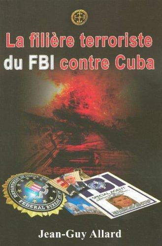 La filière terroriste du FBI contre Cuba par Jean-Guy Allard