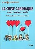 La Crise cardiaque : Avant - Pendant - Après