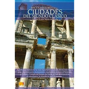 Breve historia de las ciudades del mundo clásico
