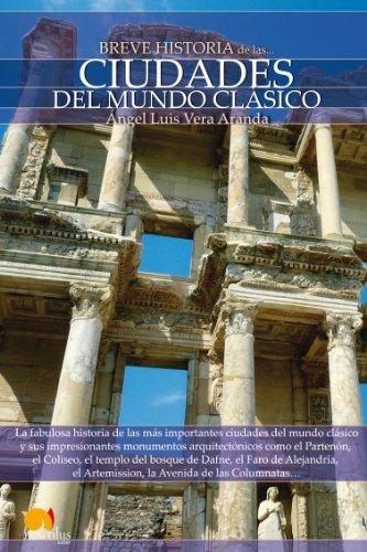 Breve historia de las ciudades del mundo clásico por Ángel Luis Vera  Aranda