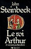 le roi arthur et ses preux chevaliers steinbeck john r?f 30452