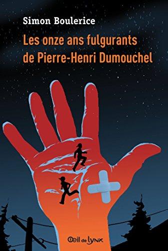 Les onze ans fulgurants de Pierre-Henri Dumouchel par Simon Boulerice