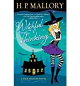 [Witchful Thinking: A Jolie Wilkins Novel] [by: H P Mallory]