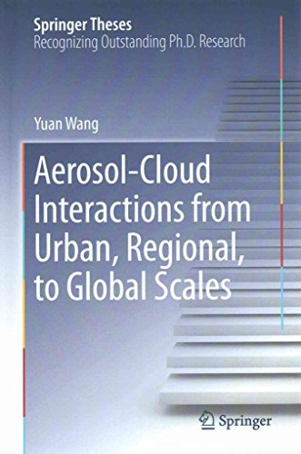 [(Aerosol-Cloud Interactions from Urban, Regional, to Global Scales)] [By (author) Yuan Wang] published on (August, 2015)