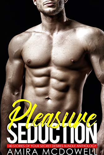 Pleasure Seduction - 140 Stories of Your Secret Desires Bundle Anthology (English Edition)