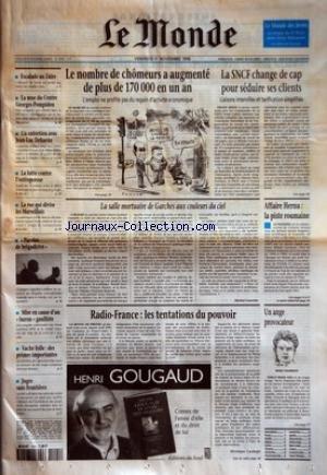 MONDE (LE) [No 16101] du 01/11/1996 - ESCALADE AU ZAIRE - LA MUE DU CENTRE GEORGES-POMPIDOU - UN ENTRETIEN AVEC JEAN-LUC DEHAENE - LA LUTTE CONTRE L'OSTEOPOROSE - LA RUE QUI DIVISE LES MARSEILLAIS - PAROLES DE BRIGADISTES - MISE EN CAUSE D'UN BARON GAULLISTE - VACHE FOLLE - DES PRIMES IMPORTANTES - JUGES SANS FRONTIERES - LE NOMBRE DE CHOMEURS A AUGMENTE DE PLUS DE 170 000 EN UN AN - LA SNCF CHANGE DE CAP POUR SEDUIRE SES CLIENTS - LA SALLE MORTUAIRE DE GARCHES AUX COULEURS DU CIEL PAR MICHEL