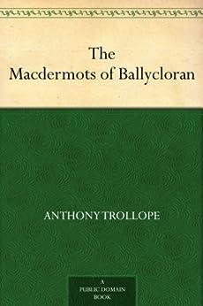 The Macdermots of Ballycloran (English Edition) par [Trollope, Anthony]