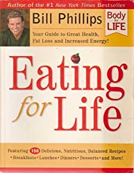Eating for Life by Bill Phillips (2004-12-15)