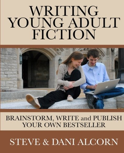 Writing Young Adult Fiction: Brainstorm, Write and Publish Your Own Bestseller
