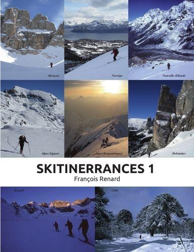 Skitinerrances 1 : France, Italie, Suisse, Norvège, Chili, Nouvelle-Zélande
