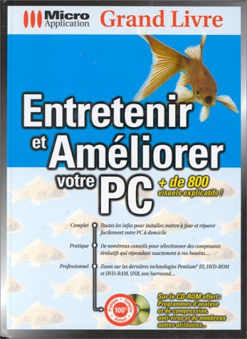 ENTRETENIR ET AMELIORER VOTRE PC. Avec un CD-ROM par Jürgen Adams