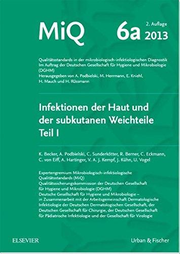 MIQ 06a: Infektionen der Haut und der subkutanen Weichteile: Qualitätsstandards in der mikrobiologisch-infektiologischen Diagnostik