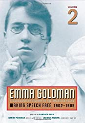 Emma Goldman: A Documentary History of the American Years, Vol. 2: Making Speech Free, 1902-1909 by Goldman, Emma (2008) Paperback