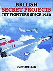 British Secret Projects: Jet Fighters Since 1950