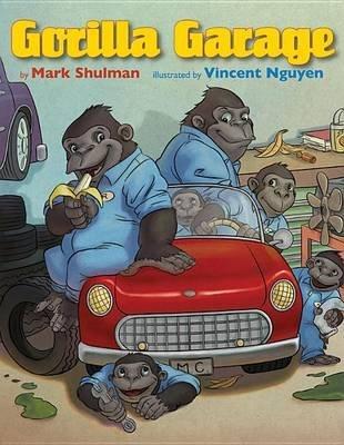 [Gorilla Garage] (By: Mark Shulman) [published: September, 2013] -