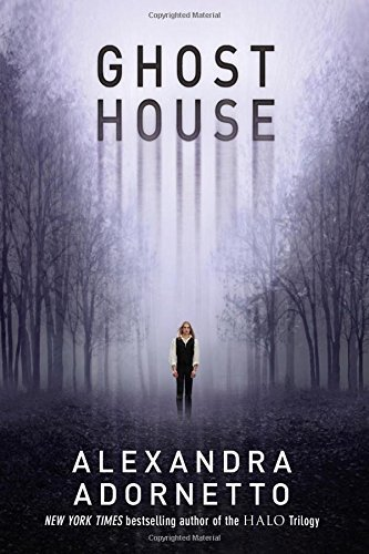Portada del libro Ghost House (The Ghost House Saga) by Alexandra Adornetto (2014-08-26)
