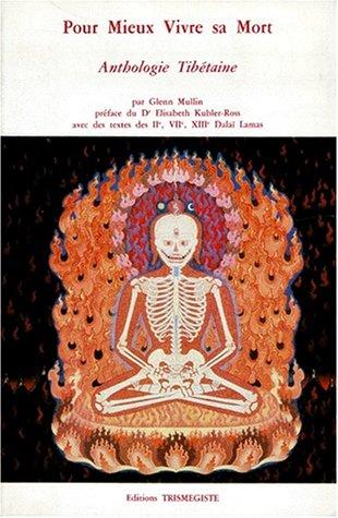 POUR MIEUX VIVRE SA MORT. : Anthologie tibétaine