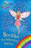 The Fun Day Fairies: 41: Sienna The Saturday Fairy (Rainbow Magic)