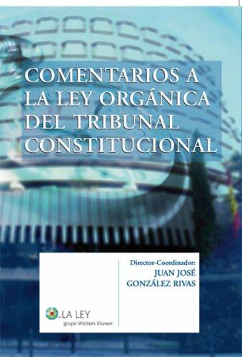 Comentarios a la Ley Orgánica del Tribunal Constitucional por Juan José González Rivas