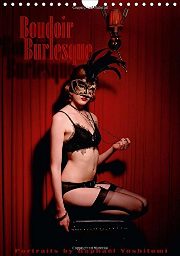 Boudoir Burlesque 2015: Portraits de danseuses burlesques tous prives