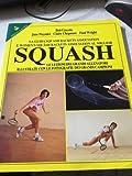 La guida SRA e WSRA al miglior squash. Le lezioni dei grandi allenatori illustrate con le foto dei grandi campioni (Sportiva)