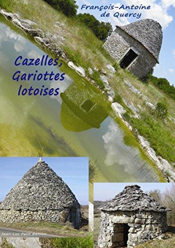 Cazelles, Gariottes lotoises