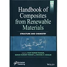 Handbook of Composites from Renewable Materials: Volume 1: Structure and Chemistry
