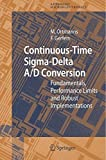 Continuous-Time Sigma-Delta A/D Conversion: Fundamentals, Performance Limits and Robust Implementations (Springer Series in Advanced Microelectronics Book 21) (English Edition)...
