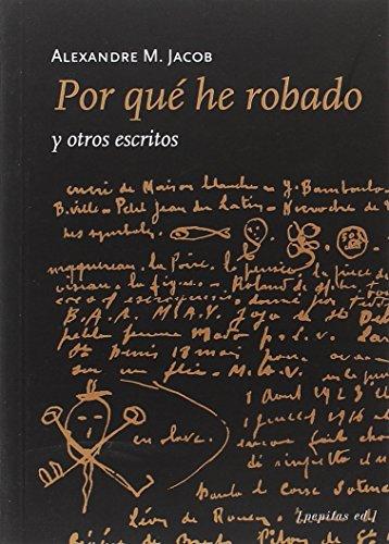 Por qué he robado y otros escritos (Vidas) por Alexandre M. Jacob