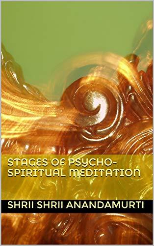 Stages of Psycho-Spiritual Meditation (English Edition)