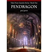 [ Tales From Camelot Series 1: Pendragon ] By Green, Paul (Author) [ Mar - 2012 ] [ Paperback ]