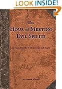 #9: The Hour of Meeting Evil Spirits: An Encyclopedia of Mononoke and Magic (Yokai Series Book 2)