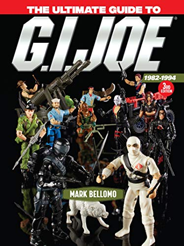The Ultimate Guide to G.I. Joe 1982-1994 por Mark Bellomo