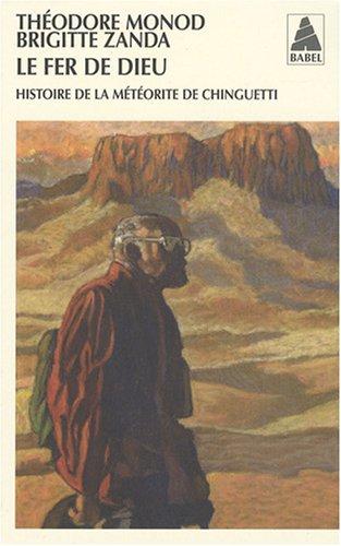 Le fer de Dieu : Histoire de la météorite de Chinguetti par Theodore Monod