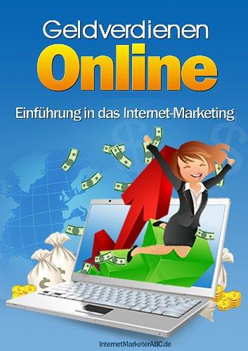 Einführung in das Internet-Marketing - Online Geldverdienen