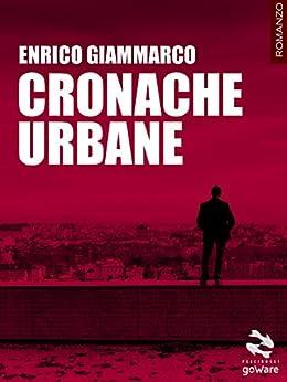 Cronache Urbane (Pesci rossi - goWare) di [Giammarco, Enrico]