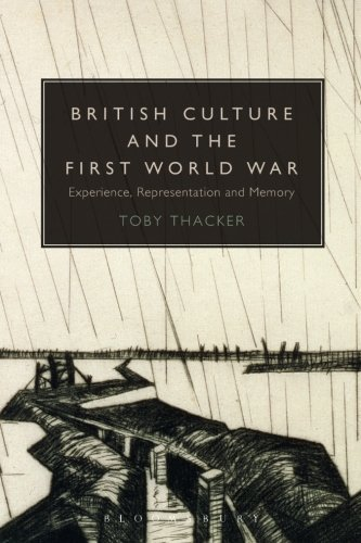 British Culture and the First World War: Experience, Representation and Memory by Toby Thacker (2014-11-20)