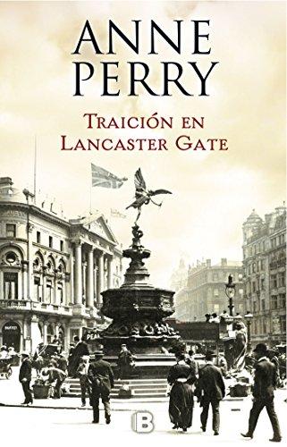 Traición en Lancaster Gate (Inspector Thomas Pitt 31) (La Trama) por Anne Perry