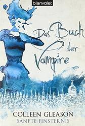 Das Buch der Vampire 5: Sanfte Finsternis (Das Buch der Vampire (The Gardella Vampire Chronicles), Band 5)