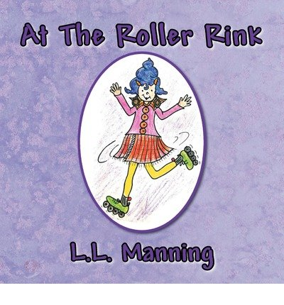 [ [ AT THE ROLLER RINK BY(MANNING, L L )](AUTHOR)[PAPERBACK] par L L Manning